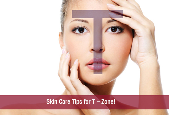 Skin-Care-Tips-for-T-–-Zone.jpg